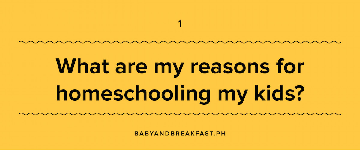 What are my reasons for homeschooling my kids?