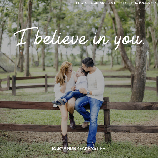 I believe in you. Photo: Louie Arcilla Lifestyle Photography