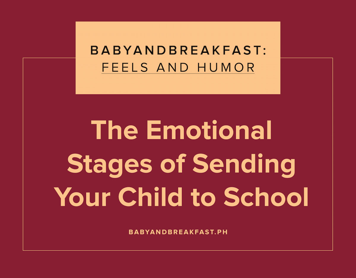 Baby and Breakfast: Feels and Humor The Emotional Stages of Sending Your Child to School