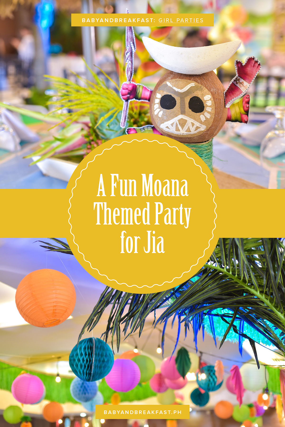 Baby and Breakfast: Girl Parties A Fun Moana Themed Party for Jia