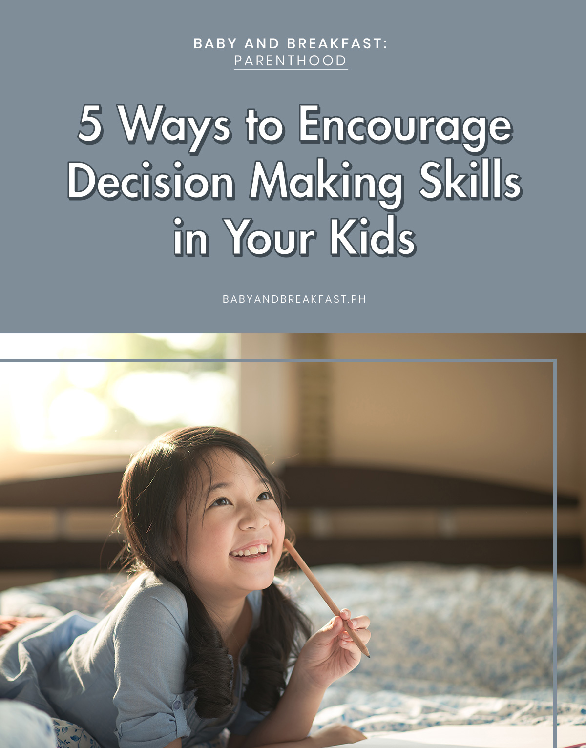 Baby and Breakfast: Parenthood 5 Ways to Encourage Decision Making Skills in Your Kids
