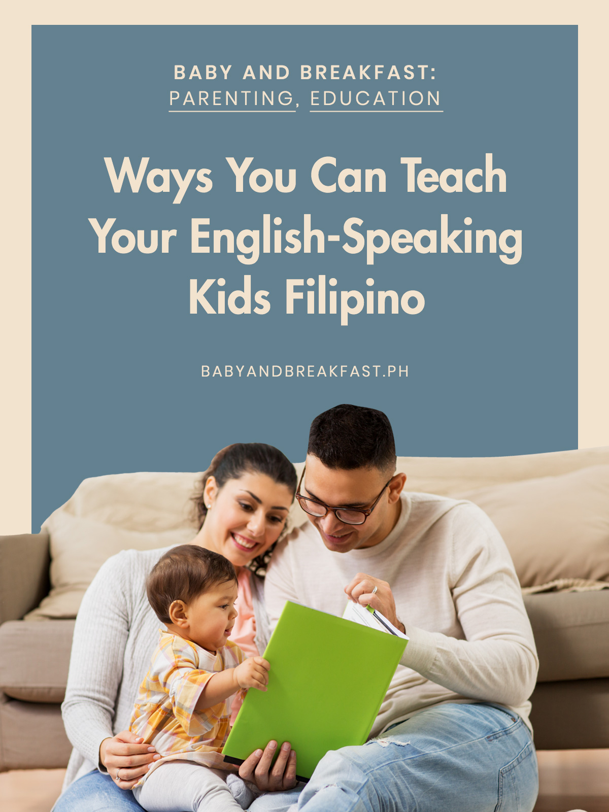 Baby and Breakfast: Parenting, Education Ways You Can Your English-Speaking Kids FIlipino