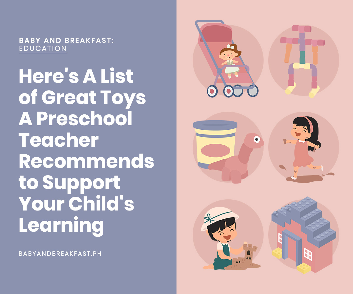 Baby and Breakfast: Education Here's A List of Great Toys A Preschool Teacher Recommends to Support Your Child's Learning