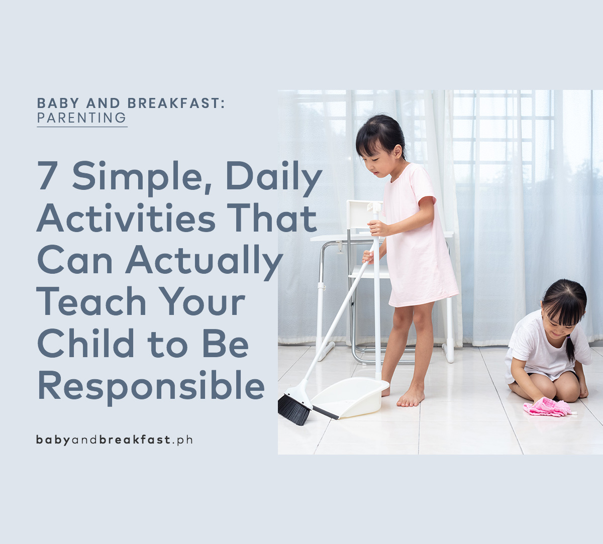 Baby and Breakfast: Parenting 7 Simple, Daily Activities That Can Actually Teach Your Child to Be Responsible
