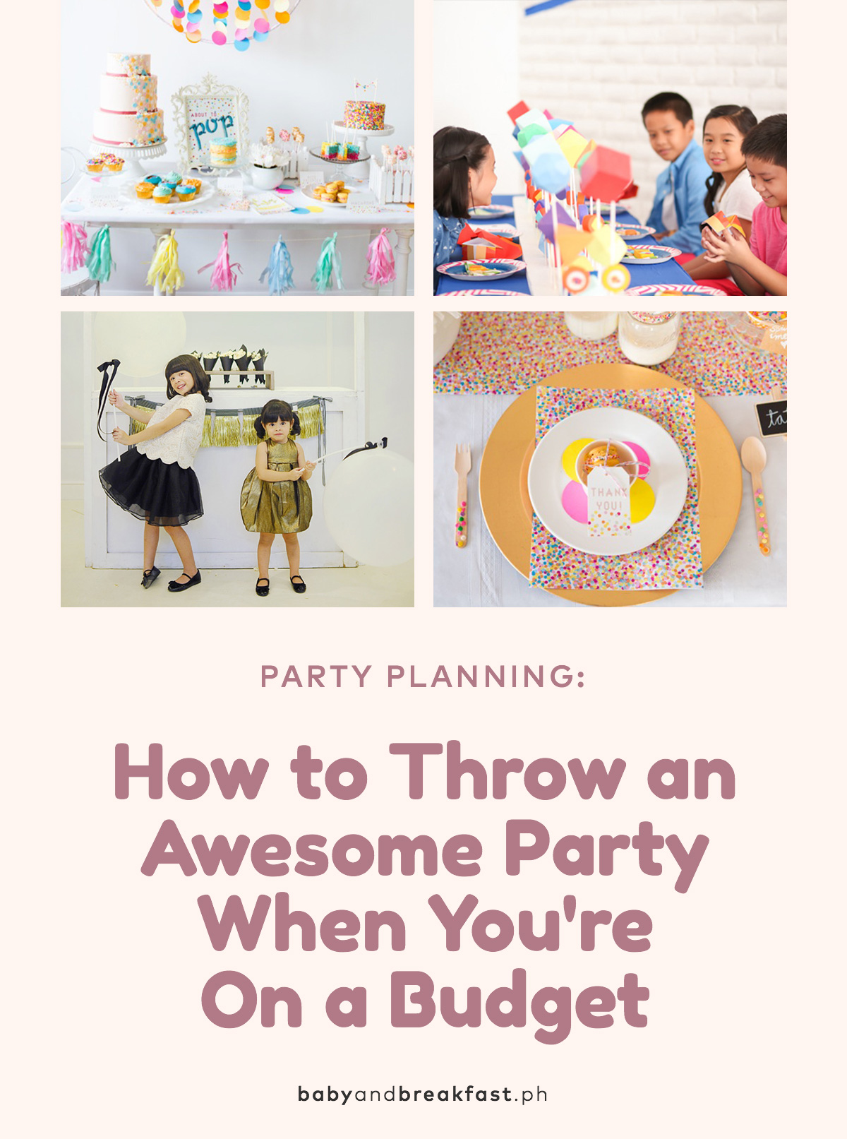 Baby and Breakfast: Party Planning How to Throw an Awesome Party When You're on a Budget