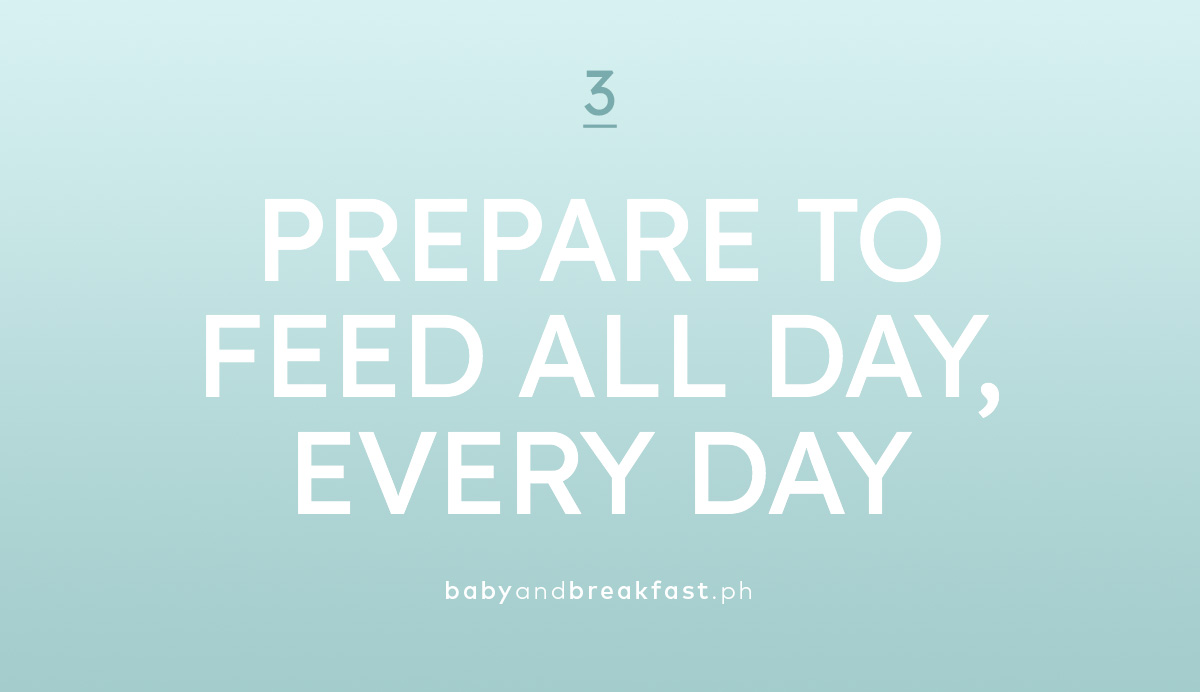 Prepare to feed all day, every day