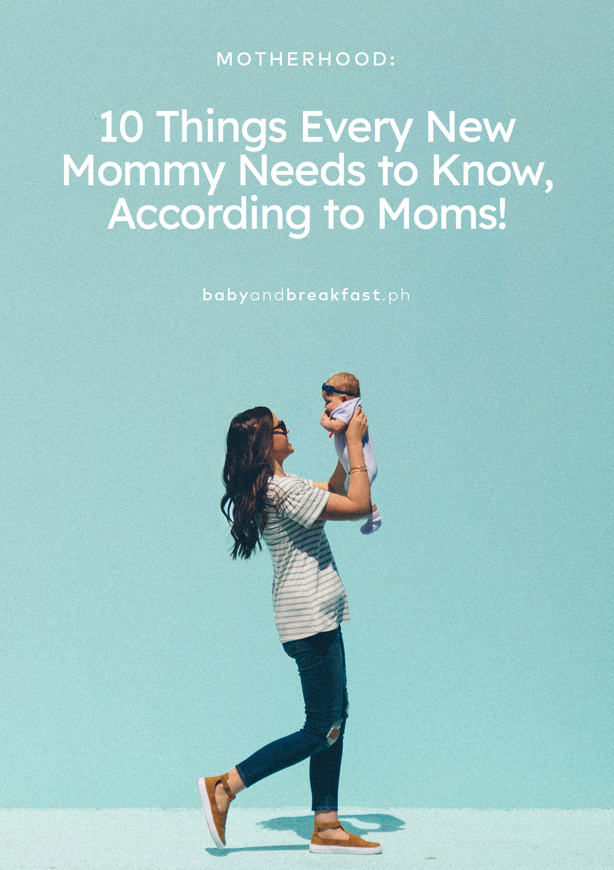 10 Things Every New Mommy Needs to Know, According to Moms!