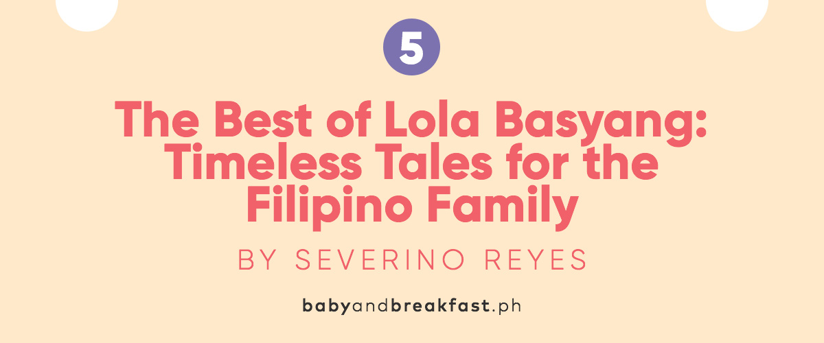 (Layout) 5. The Best of Lola Basyang: Timeless Tales for the Filipino Family by Severino Reyes