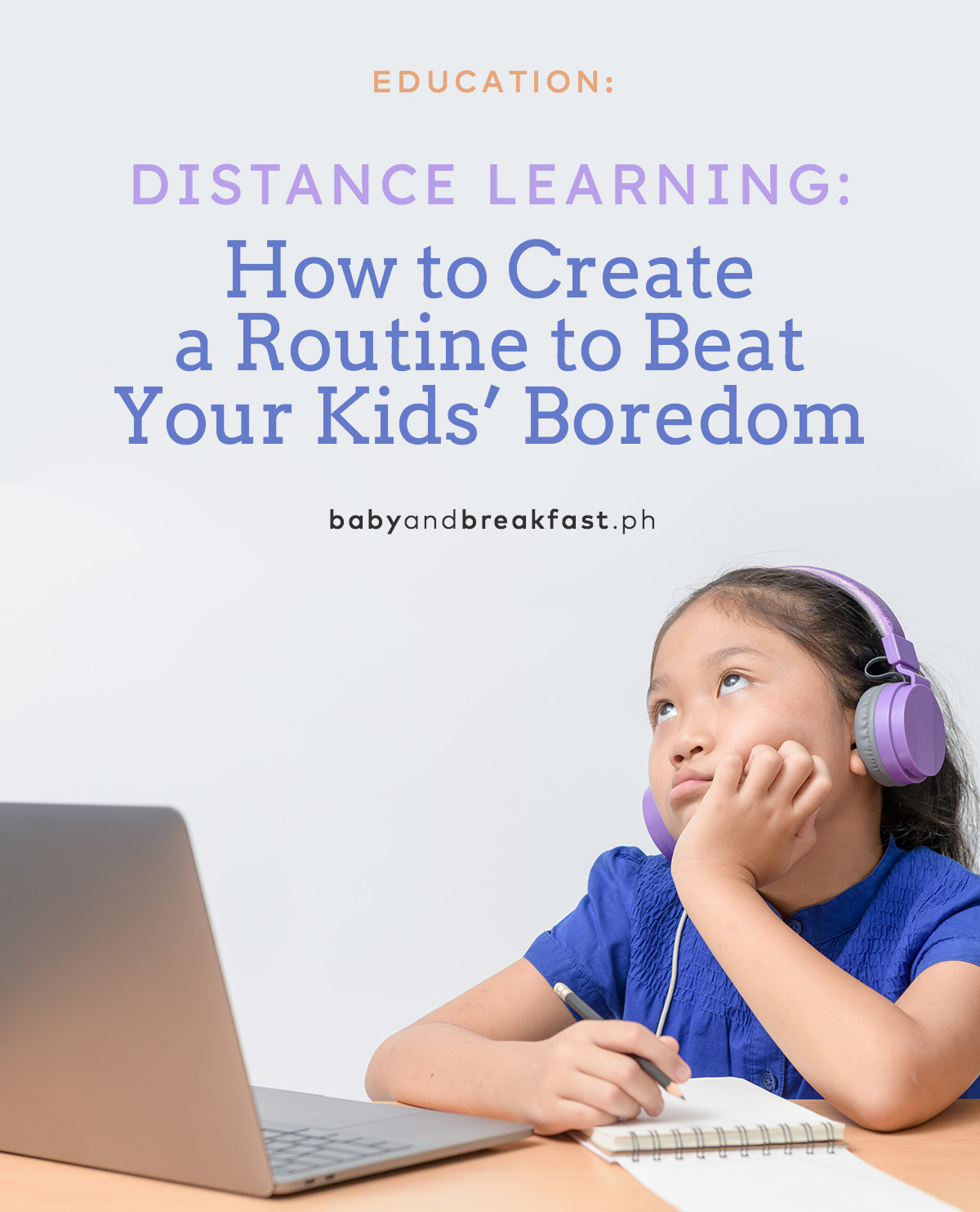 Distance Learning: How to Create a Routine to Beat Your Kids' Boredom
