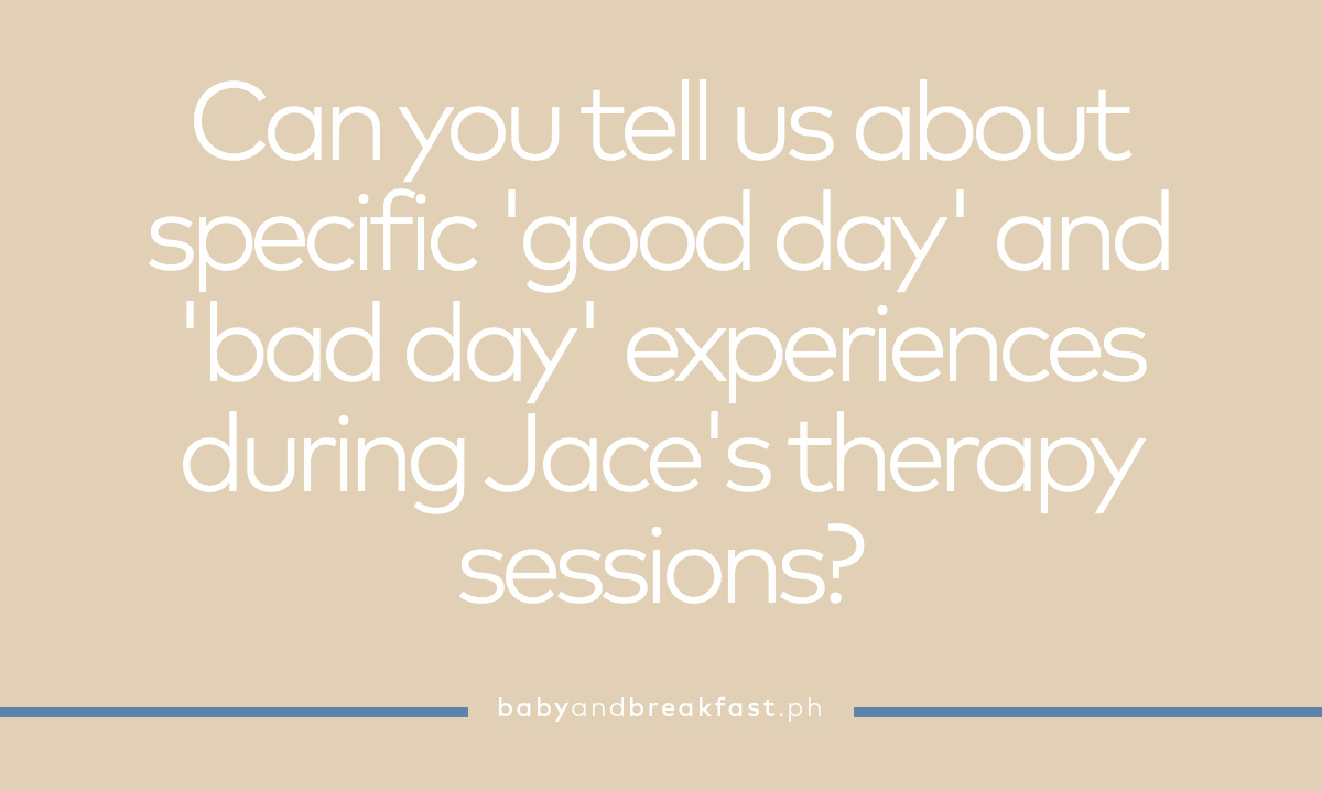 (Layout) Can you tell us about specific 'good day' and 'bad day' experiences during Jace's therapy sessions?