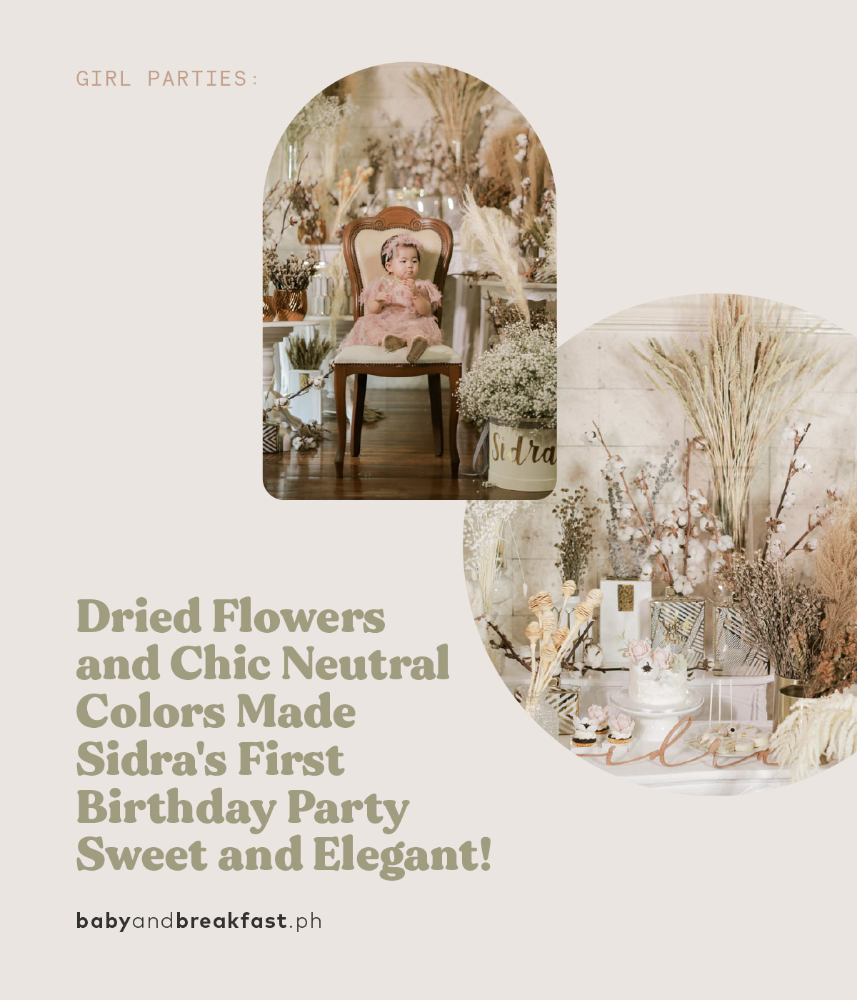 Dried Flowers and Chic Neutral Colors Made Sidra's First Birthday Party Sweet and Elegant!