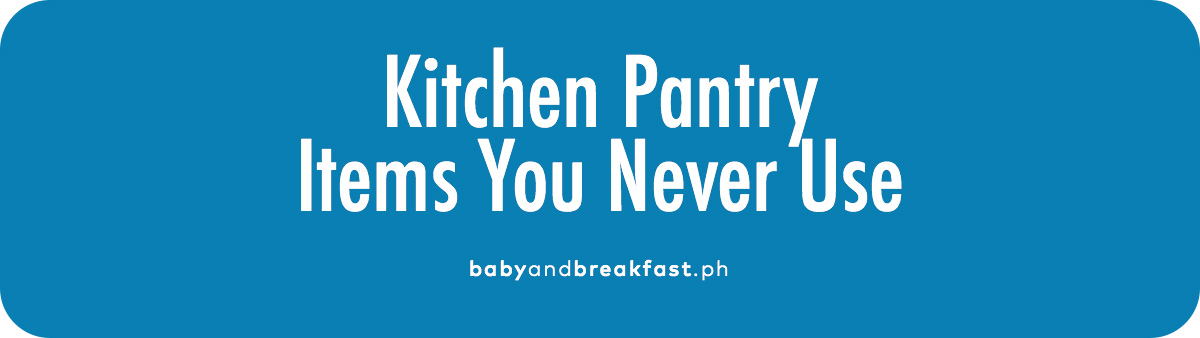 Kitchen pantry items you never use
