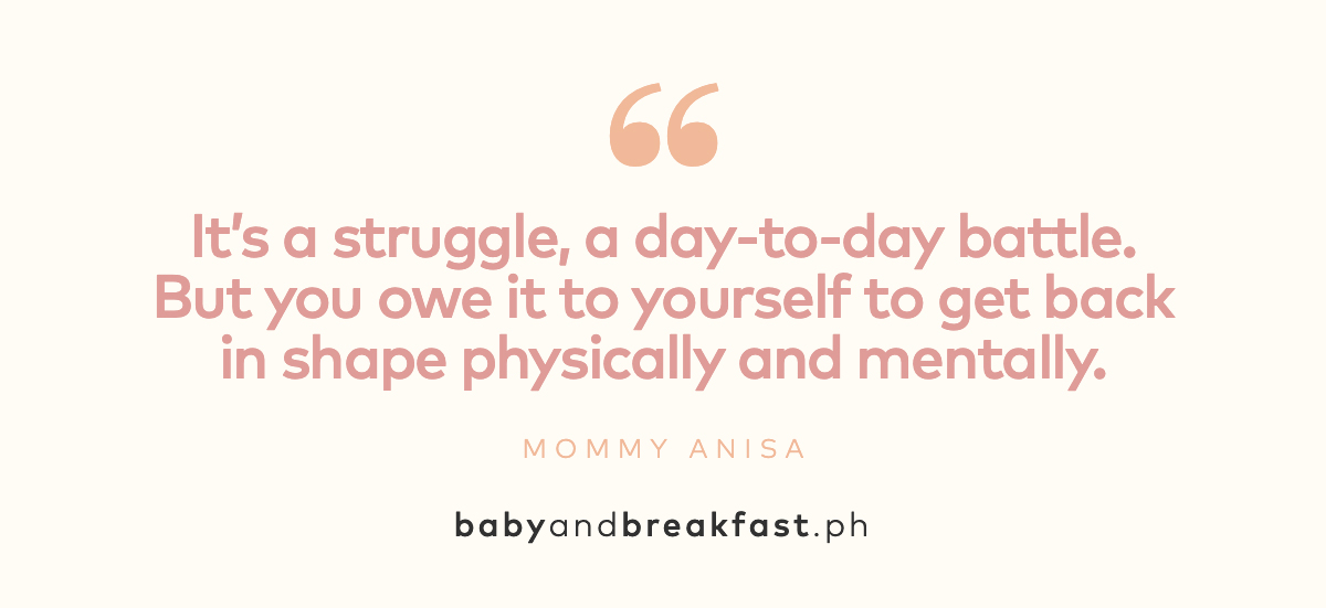 """""""It's a struggle, a day-to-day battle. But you owe it to yourself to get back in shape physically and mentally."""" -Mommy Anisa"""
