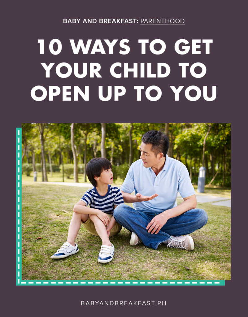 Baby and Breakfast: Parenthood 10 Ways to Get Your Child to Open Up to You